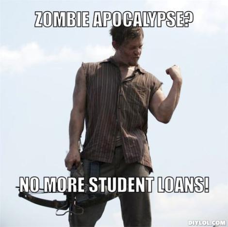 success-daryl-meme-generator-zombie-apocalypse-no-more-student-loans-13e9bb